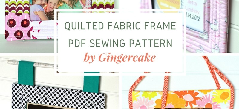 Brand new Quilted Fabric Frame Sewing Pattern!