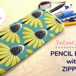 How to Sew an Easy and Fast Pencil Pouch with a Zipper