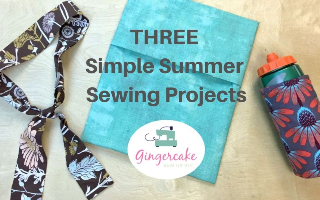 Three Simple Summer Sewing Projects