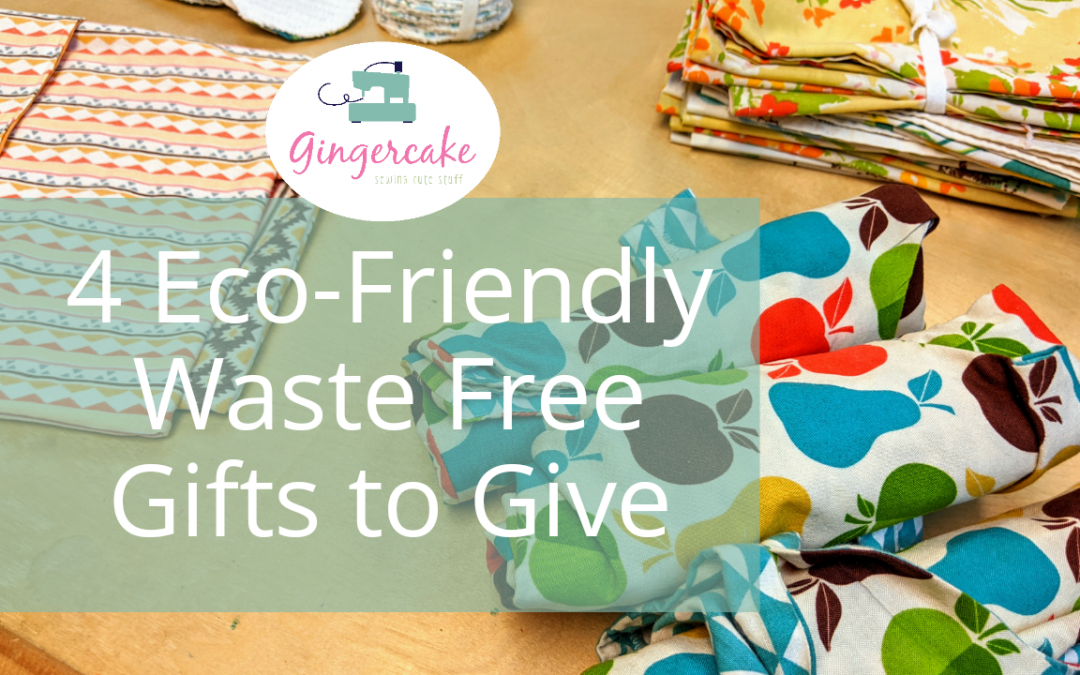 4 Eco Friendly Waste Free Gifts to Give